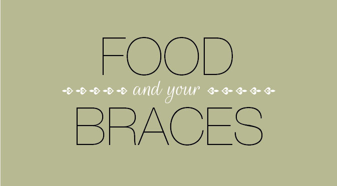 Food and Your Braces