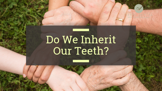 Do we inherit our teeth?