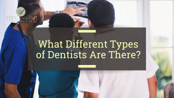 Different types of dentists and dentistry